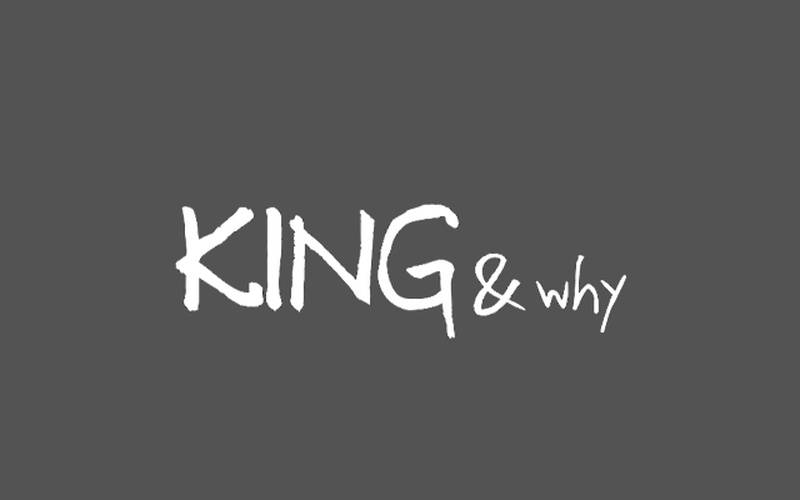 King & Why